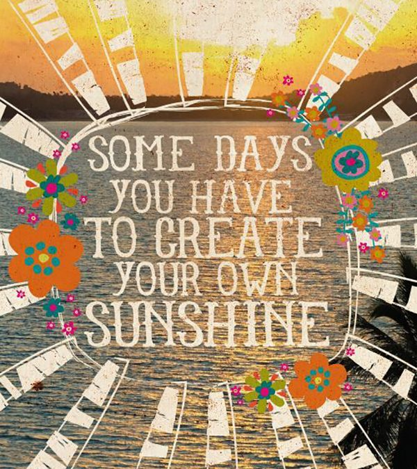 How to Create Your Own Sunshine on Rainy Days